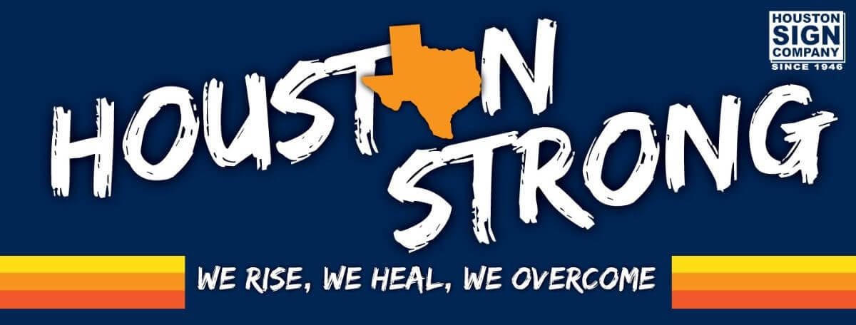 Houston Sign essential business signage - Houston Strong
